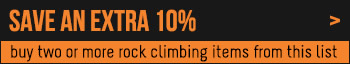 SAVE AN EXTRA 10% when you buy two or more Rock Climbing items