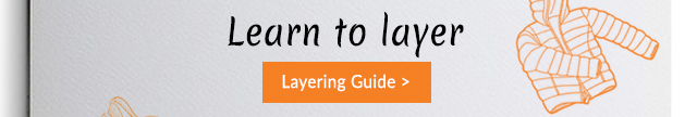 View Our Layering Guide